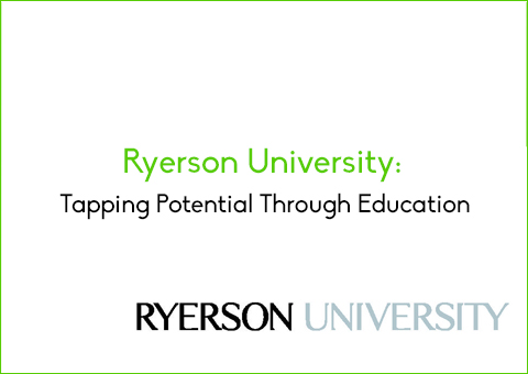 Ryerson University: Tapping Potential Through Education